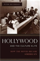 Hollywood and the Culture Elite: How the Movies Became American артикул 4117c.