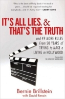 It's All Lies and That's the Truth : and 49 More Rules from 50 Years of Trying to Make a Living in Hollywood артикул 4119c.