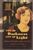 City of Darkness, City of Light : Emigre Filmmakers in Paris, 1929-1939 (Amsterdam University Press - Film Culture in Transition) артикул 4124c.
