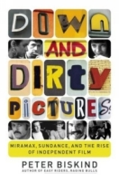 Down and Dirty Pictures : Miramax, Sundance, and the Rise of Independent Film артикул 4128c.