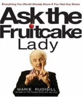 Ask the Fruitcake Lady: Everything You Would Already Know If You Had Any Sense артикул 4165c.