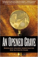 An Opened Grave: Sherlock Holmes Investigates His Ultimate Case артикул 4166c.