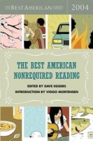 The Best American Nonrequired Reading 2004 (The Best American Series (TM)) артикул 4182c.