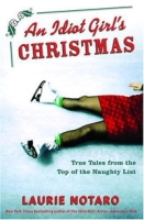 An Idiot Girl's Christmas: True Tales from the Top of the Naughty List артикул 4195c.